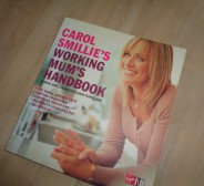"Carol Smillie's ""Working mum's handbook"""
